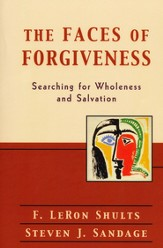 Faces of Forgiveness, The: Searching for Wholeness and Salvation - eBook