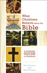 What Christians Believe about the Bible: A Concise Guide for Students - eBook