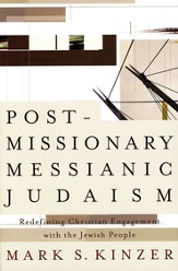 Postmissionary Messianic Judaism: Redefining Christian Engagement with the Jewish People - eBook