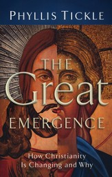 Great Emergence, The: How Christianity Is Changing and Why - eBook