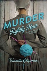 Murder Tightly Knit, Amish Village Mystery Series #2