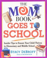 The Mom Book Goes to School: Insider School to Ensure   Your Child Thrives in Elementary & Middle School