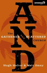 And: The Gathered and Scattered Church  - Slightly Imperfect