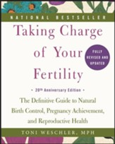 Taking Charge of Your Fertility, 20th Anniversary Edition, The Definitive Guide to Natural Birth Control