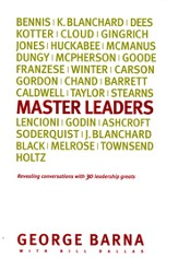 The Master Leader: Revealing Conversations with 30 Leadership Greats