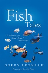 Fish Tales: I will make you fishers of men.-Matthew 4:19 - eBook