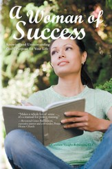 A Woman of Success: Knowing and Understanding Gods Purpose for Your Life - eBook