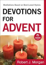 Devotions for Advent: Meditations Based on Best-Loved Hymns - eBook