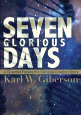 Seven Glorious Days: A Scientist Retells the Genesis Creation Story - eBook