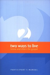 2 Ways to Live: Know and Share the Gospel, Participant's Guide - Slightly Imperfect