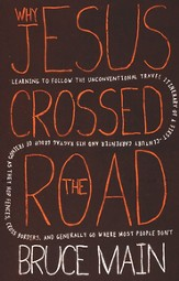 Why Jesus Crossed the Road: Learning to follow the unconventional travel itinerary