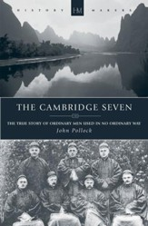 The Cambridge Seven: The true story of ordinary men used in no ordinary way - eBook