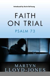 Faith on Trial: Psalm 73 - eBook
