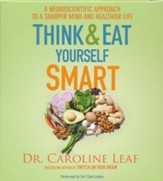 Think and Eat Yourself Smart: A Neuroscientific Approach to a Sharper Mind and Healthier Life - unabridged audio book on CD
