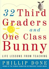 32 Third Graders & One Class Bunny:  Life Lessons from Teaching