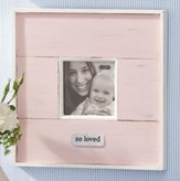 So Loved, Distressed Photo Frame, Pink