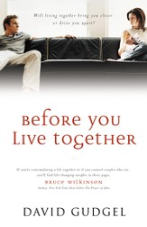 Before You Live Together: Will Living Together Bring Your Closer or Drive You Apart? - eBook