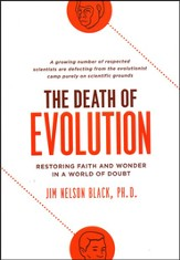 The Death of Evolution: Restoring Faith and Wonder in a World of Doubt