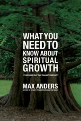 What You Need to Know About Spiritual Growth: 12 Lessons That Can Change Your Life - eBook