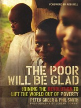The Poor Will Be Glad: Joining the Revolution to Lift the World Out of Poverty - eBook