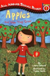 Apples: And How They Grow All Aboard Science Reader Station Stop 1