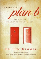 In Praise of Plan B: Moving From What Is to What Can Be