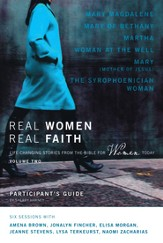 Real Women, Real Faith: Volume 2 Participant's Guide: Life Changing Encounters with Women of the Bible