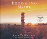Becoming More Than a Good Bible Study Girl - unabridged audio book on CD
