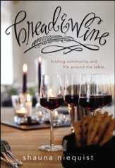 Bread & Wine: Finding Community and Life Around the Table - Slightly Imperfect