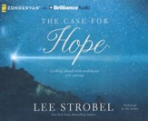 The Case For Hope: Looking Ahead with Courage and Confidence - unabridged audio book on CD