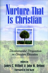 Nurture That Is Christian: Developmental Perspectives on Christian Education - eBook