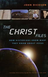 Christ Files: How Historians Know What They Know about Jesus