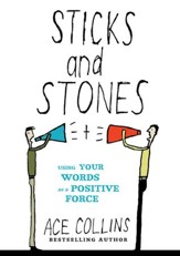Sticks and Stones: Using Your Words as a Positive Force - eBook