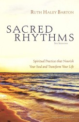 Sacred Rhythms Participant's Guide: Spiritual Practices that Nourish Your Soul and Transform Your Life - Slightly Imperfect