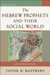 Hebrew Prophets and Their Social World, The: An Introduction - eBook