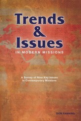Trends & Issues in Modern Missions: Trends that Mold and Shape our Strategies of Missions