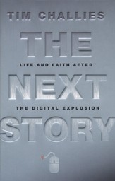 The Next Story: Life and Faith After the Digital