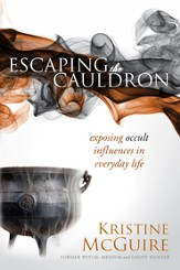Escaping the Cauldron: Exposing occult influences in everyday life - eBook