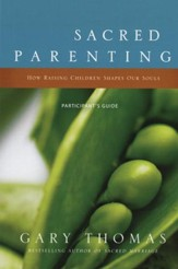 Sacred Parenting Participant's Guide: How Raising Children Shapes Our Souls - Slightly Imperfect