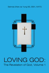 LOVING GOD: The Revelation of God, Volume 1 - eBook