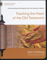 Teaching the Heart of the Old Testament: Communicating Life-Changing Truths from Genesis to Malachi - Slightly Imperfect
