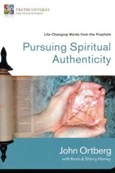 Pursuing Spiritual Authenticity: Life-Changing Words from the Prophets - Slightly Imperfect