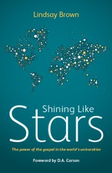 Shining Like Stars: The power of the gospel in the worlds universities - eBook