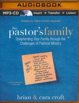 The Pastor's Family: Shepherding Your Family through the Challenges of Pastoral Ministry - unabridged audio book on MP3-CD