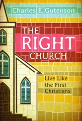 The Right Church: Live Like the First Christians - eBook