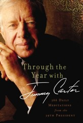 Through the Year with Jimmy Carter: 366 Daily Meditations from the 39th President - Slightly Imperfect