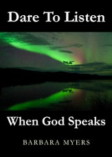 Dare to Listen When God Speaks - eBook