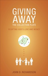 Giving Away the Collection Plate: ReGifting God's Love and Money - eBook