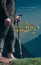 Walking with Frodo: A Devotional Journey through The Lord of the Rings - eBook