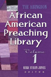 The Abingdon African American Preaching Library - Volume 1